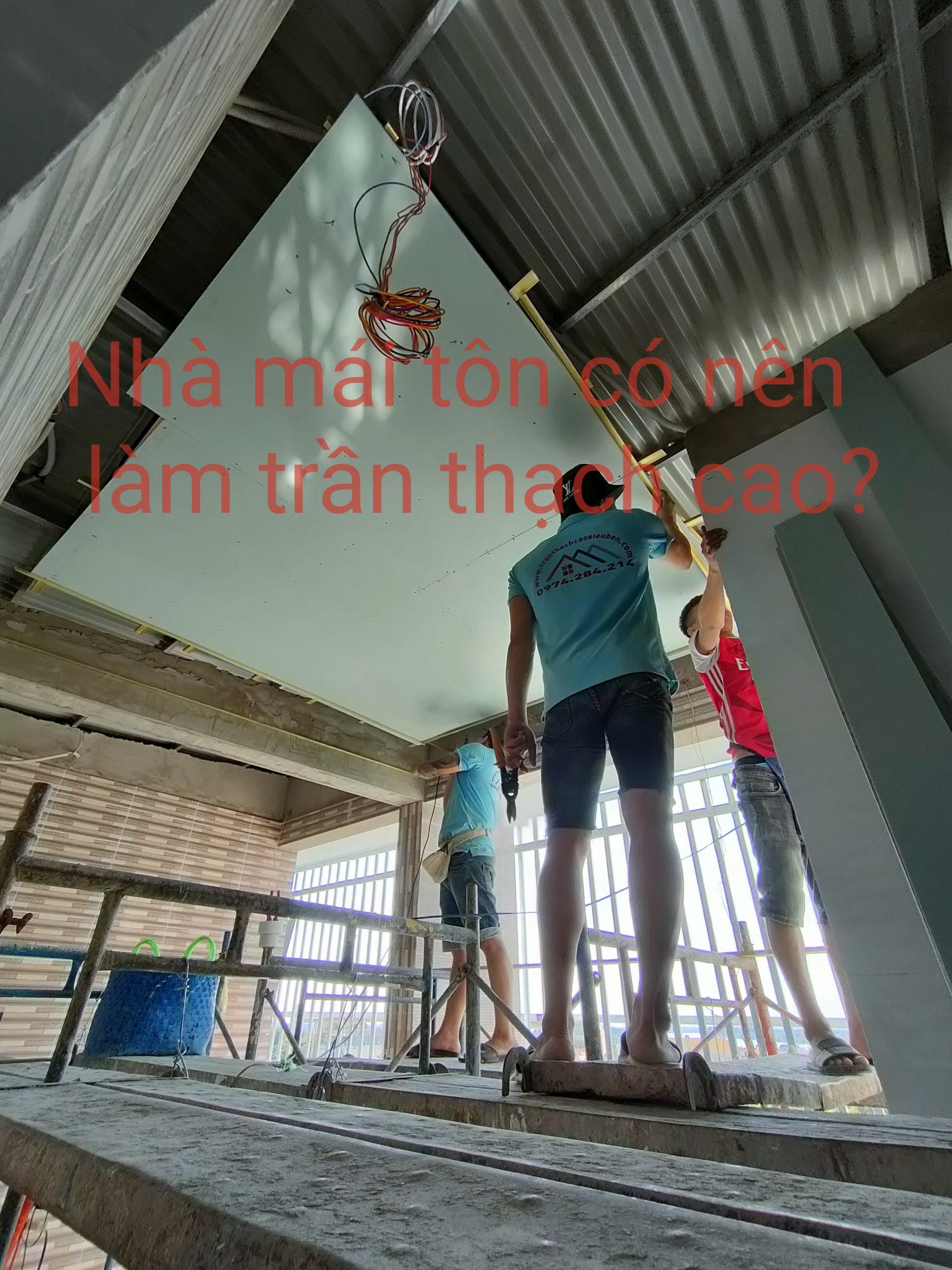Nhà mái tôn có nên làm trần thạch cao